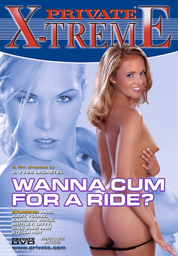Wanna Cum For A Ride?-Private Movie